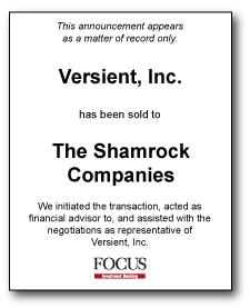 Tombstone: Versient, Inc. has been sold to the Shamrock Companies