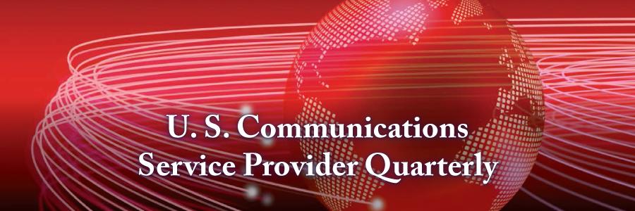 U.S. Communications Service Provider Quarterly