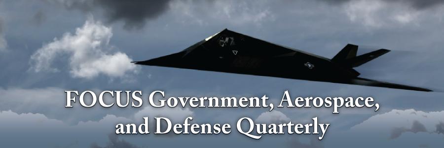 FOCUS Government, Aerospace, and Defense Quarterly
