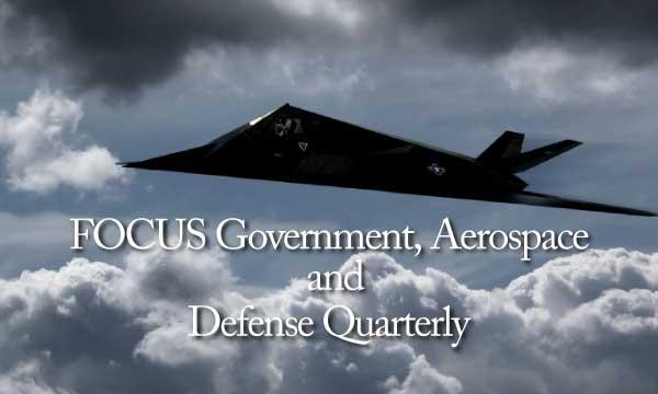 FOCUS Government, Aerospace and Defense Quarterly
