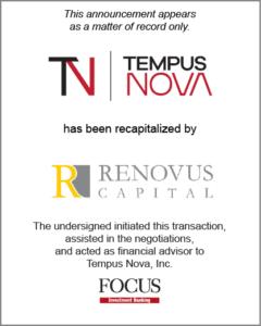 Tempus Nova, Inc. has been recapitalized by Renovus Capital