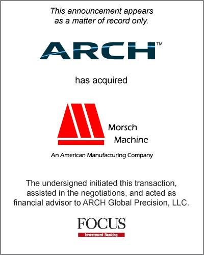 ARCH Global Precision, LLC has acquired Morsch Machine